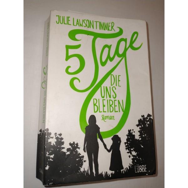 Julie Lawson Timmer * 5 Tage die uns bleiben