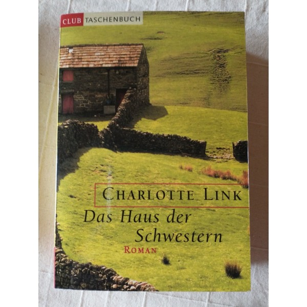 Lizenzausgabe - Charlotte Link - Das Haus der Schwestern aus 2000