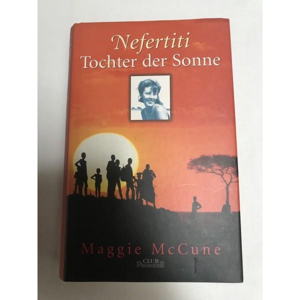 Nefertiti Tochter der Sonne - Maggie McCune