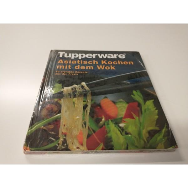 Tupperware * Asiatisch Kochen mit dem Wok * Rezepte * NEU