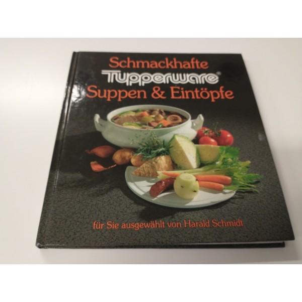 Tupperware * Schmackhafte Suppen und Eiintöpfe