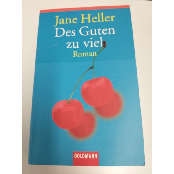 Des Guten zu viel * Roman * J. Heller