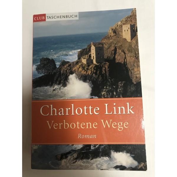 Verbotene Wege - Roman von Charlotte Link