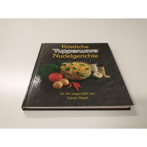 Tupperware * Köstliche Nudelgerichte * Rezepte