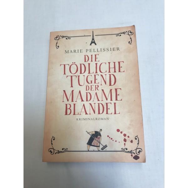 Marie Pellisier * Tödliche Tugend der Madame Blandel * Krimi