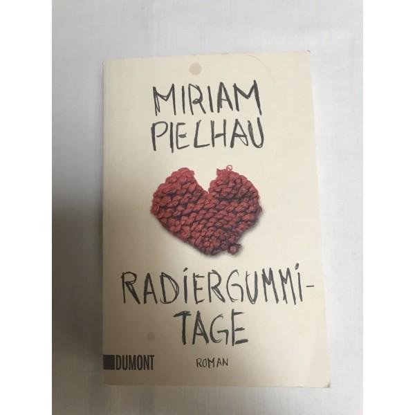 Miriam Pielhau * Radiergummi - Tage * Roman