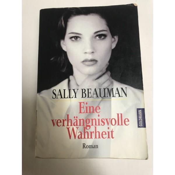 Eine verhängnisvolle Wahrheit - Roman von Sally Beaumann