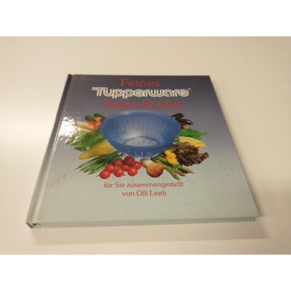 Tupperware * Feines Salat-Bufett * Rezepte * Auflage 4
